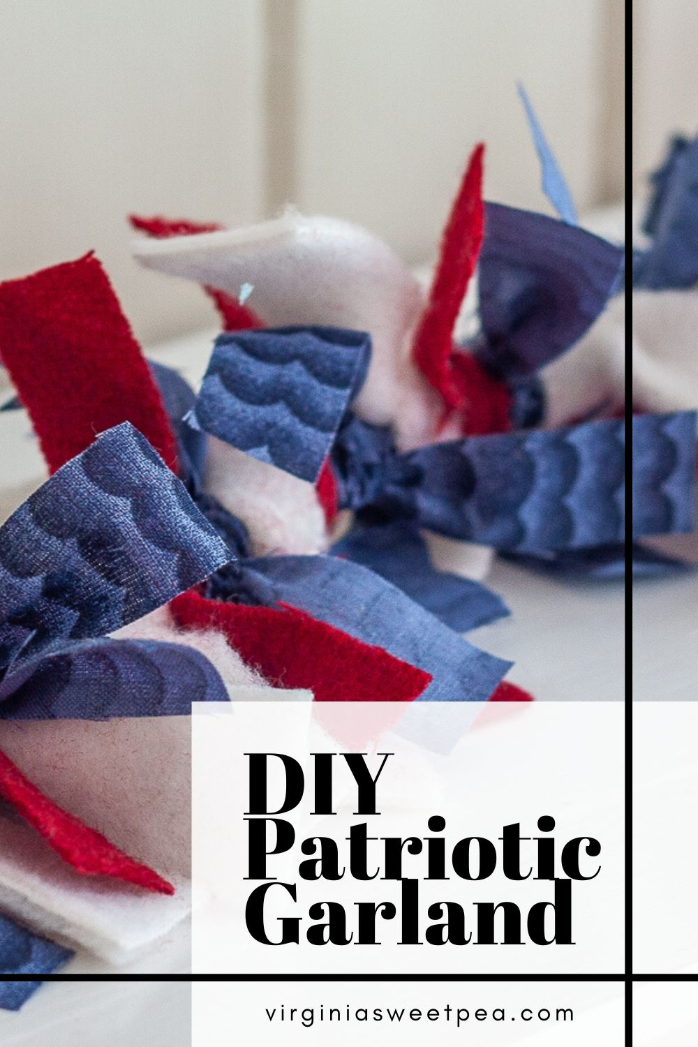 DIY Patriotic Garland - Learn how to make a garland using strips of fabric to use for patriotic decor.  Change the colors to decorate for another season!  #diygarland #diyraggarland #diyfabricgarland #fabricgarland #raggarland #patrioticdecor via @spaula