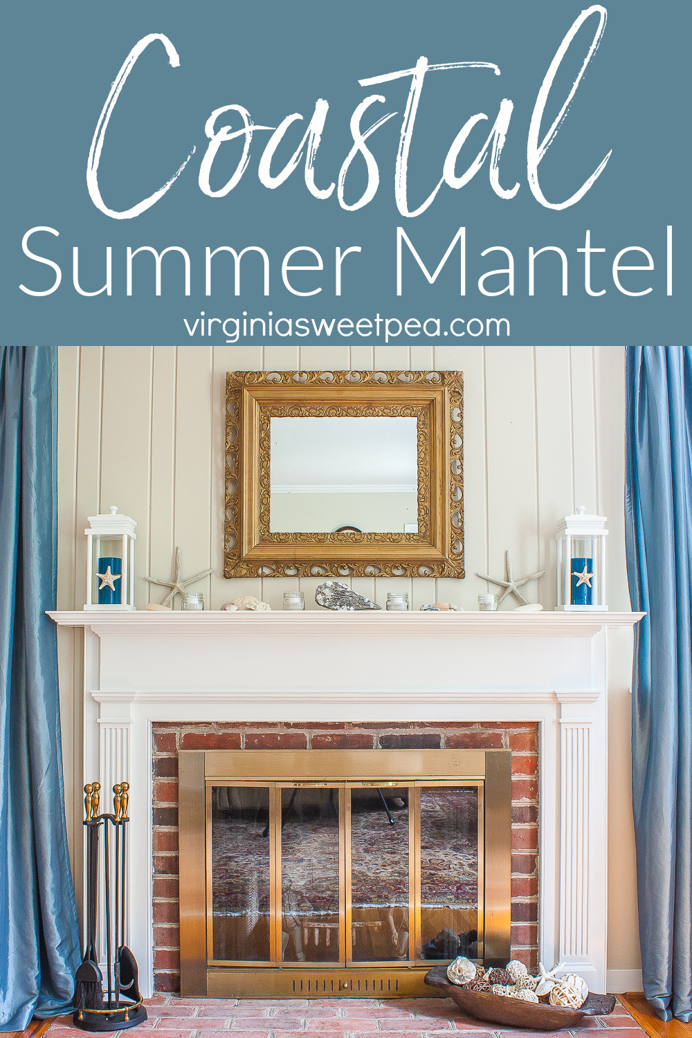 Coastal Themed summer mantel with a lantern holding a blue candle with a starfish tied to it, starfish, shells, coral, and small jars filled with sand and white votive candles.