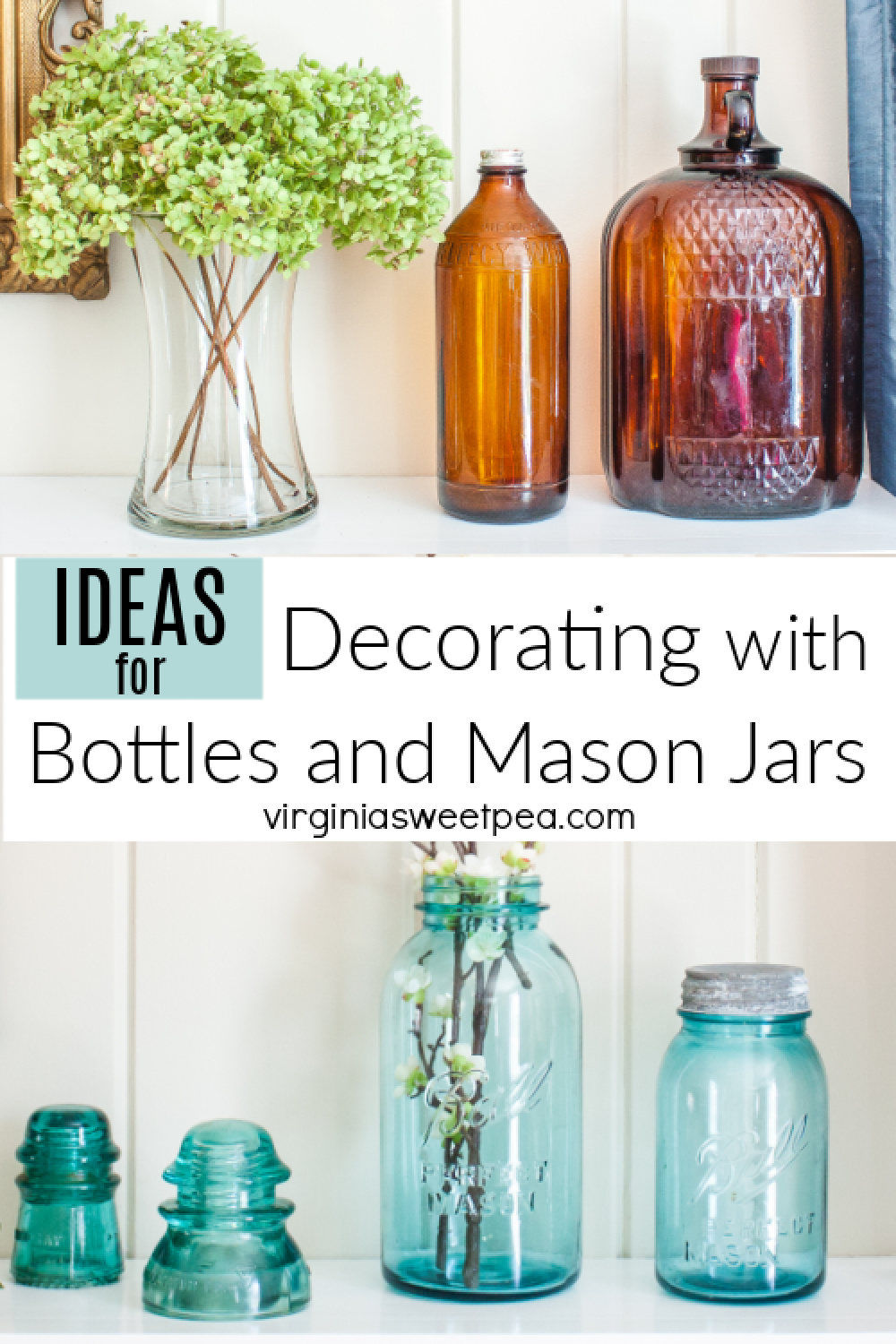 Ideas for Decorating with Vintage Bottles and Mason Jars - Bottles and Mason jars are great to use for home decor.  Get ideas for using these items to create decorative vignettes, to decorate a mantel, and to decorate other areas of your home. Vintage bottles and vintage Mason jars are easily found at flea markets and antique shops.   Why not use them in your home decor? via @spaula