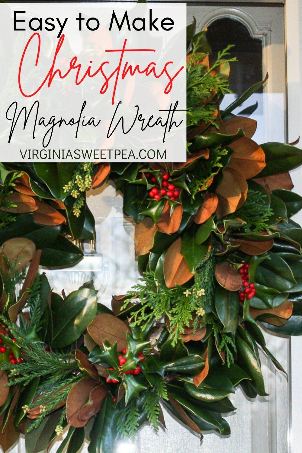 Magnolia Wreath with added greenery and holly