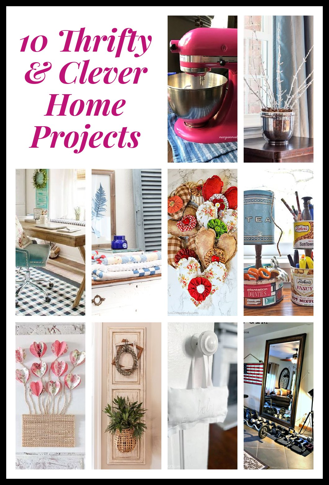 10 Thrifty and Clever Home Projects