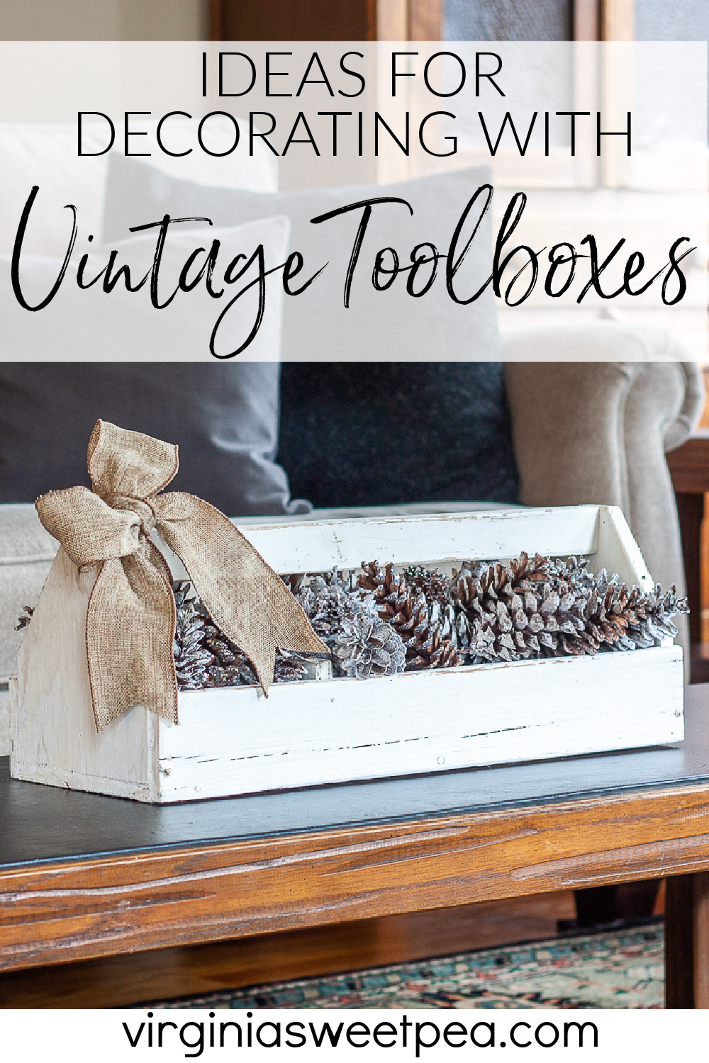 Vintage toolboxes are readily available and useful for home decor.  Add pinecones to a toolbox for a winter centerpiece.  Fill it with florals for spring and summer.  In fall use it to display pumpkins and gourds.  For Christmas fill it with greenery, pinecones, and ornaments.  Don't miss these great ideas for decorating with vintage toolboxes! via @spaula