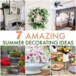 pictures of six summer home decorating ideas with text