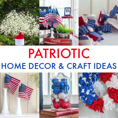 collage with six patriotic home decor and craft ideas