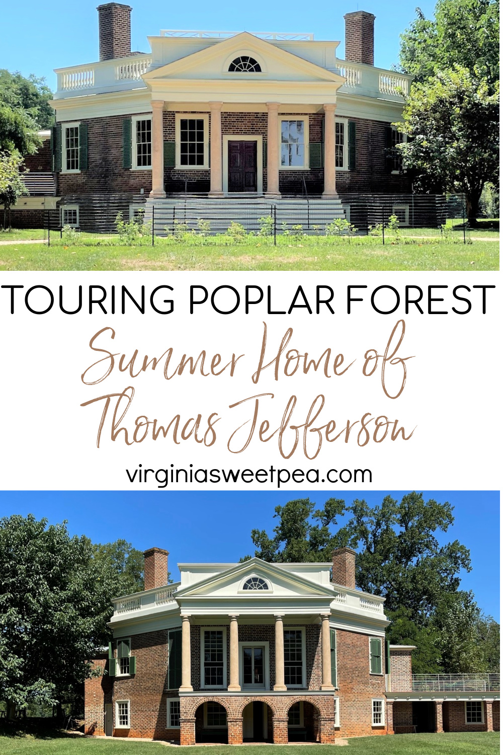 Touring Poplar Forest - Summer Home of Thomas Jefferson
