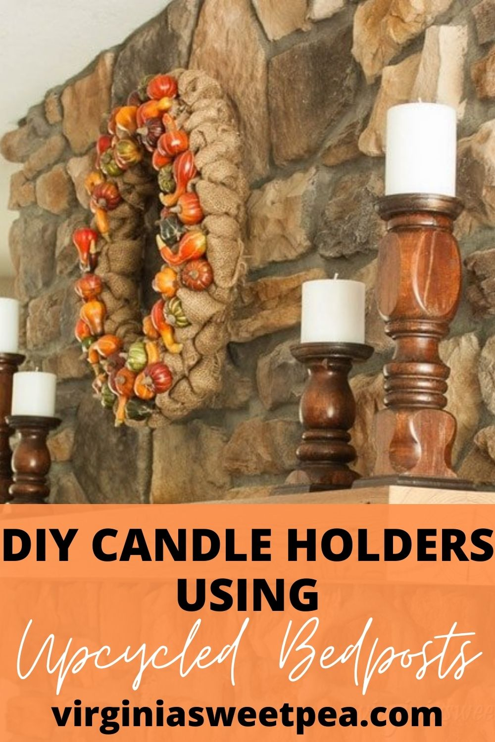 DIY Candle Holders Using Upcyled Bedposts